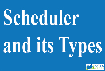 Scheduler and its Types    Process and Thread Management    Bcis Notes