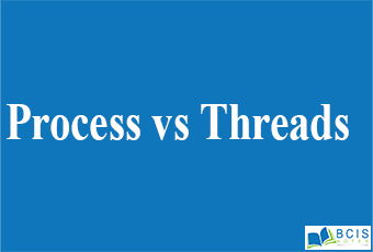 Process vs Threads    Process and Thread Management    Bcis Notes