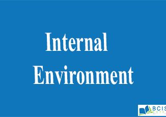 Internal Environment || The Nature of Management || Bcis Notes