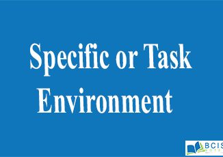 Specific or Task Environment || The Nature of Management || Bcis notes