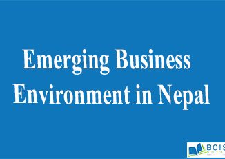 Emerging Business Environment in Nepal || The nature of management || Bcis notes