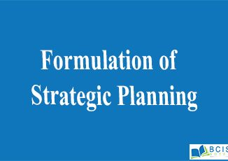 Formulation of Strategic Planning || Planning and Decision Making || Bcis notes