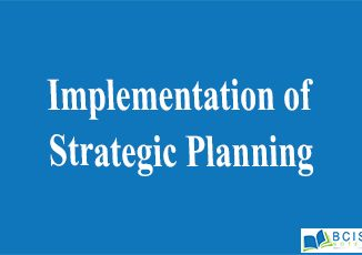 Implementation of Strategic Planning || Planning and Decision Making || Bcis notes