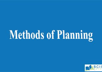 Methods of Planning || Planning and Decision Making || Bcis notes