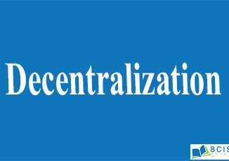 Decentralization || Organizational Structure And Design || Bcis Notes