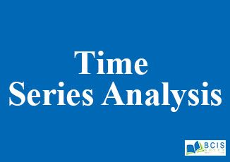 Time Series Analysis || Data Analysis and Modeling || BCISNOTES
