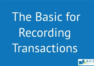 The Basic for Recording Transactions || Processing and Recording Business Transactions