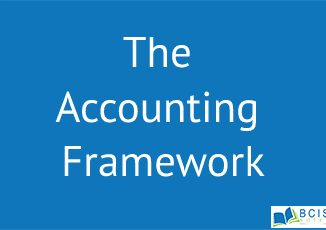 The Accounting Framework || The Conceptual Foundation of Accounting