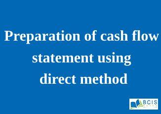 Preparation of cash flow statement using direct method || Preparation of Financial Statements