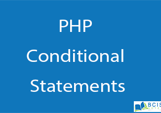 PHP Conditional Statements || Server Side Scripting || BCIS Notes