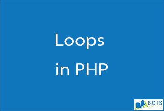Types of Loops in PHP    Server Side Scripting    BCIS Notes