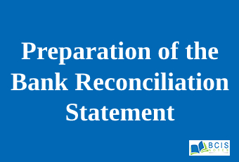 Preparation of the Bank Reconciliation Statement    Accounting for Cash and Cash Equivalents