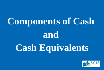 Components of Cash and Cash Equivalents || Accounting for Cash and Cash Equivalents
