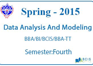 Data Analysis and Modeling || Spring, 2015 || Pokhara University ||BBA/BI/BCIS/BBA-TT