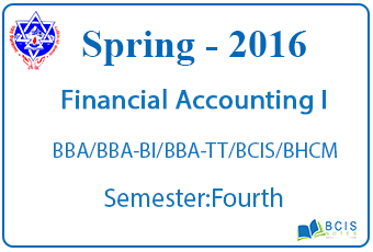 Financial Accounting I || Spring, 2016 || Pokhara University || BBA/BBA-BI/BBA-TT/BCIS/BHCM