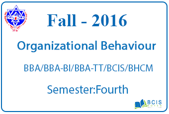 Fundamental of Organizational Behaviour    Fall, 2016    Pokhara University   BBA/BI/TT/BCIS/BHCM
