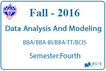 Data Analysis and Modeling || Fall, 2016 || Pokhara University || BCIS