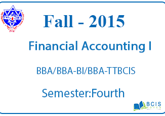 Financial Accounting I    Fall, 2015    Pokhara University    BBA/BBA-BI/BBA-TT