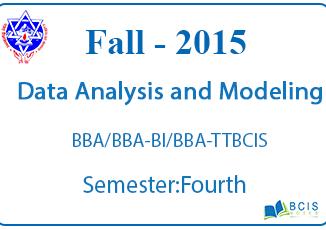 Data Analysis and Modeling || Fall, 2015 || Pokhara University || BBA/BBA-BI/BCIS/BBA-TT