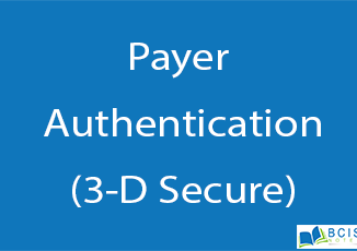 Payer Authentication(3-D Secure) || Electronic Payment || BCIS Notes