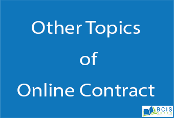 Other topics of Online Contract    Legal Issues    BCIS Notes