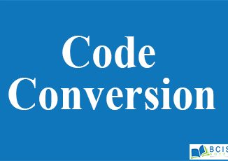 Code Conversion || Combinational Logic || Bcis Notes