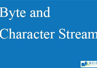 Byte and Character Streams || Java.IO || Bcis Notes