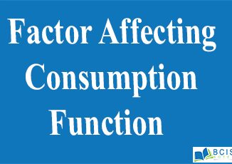Factor Affecting Consumption Function || Consumption Function and Saving Function || Bcis Notes