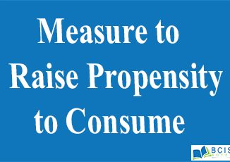 Measure to Raise Propensity to Consume || Consumption Function and Saving Function || Bcis Notes