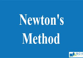 Newton's Method || Solution of Nonlinear Equations|| BcisNotes