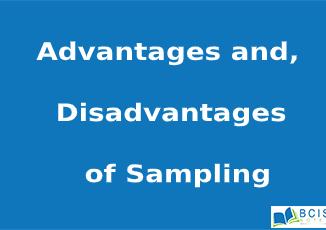 Advantages and disadvantages of sampling || Estimation || Bcis Notes