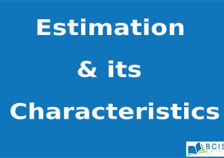 Estimation & its characteristics || Estimation & Hypothesis || Bcis Notes