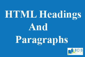 HTML Headings And Paragraphs || Bcis Notes