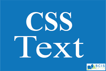 CSS Text || Bcis Notes
