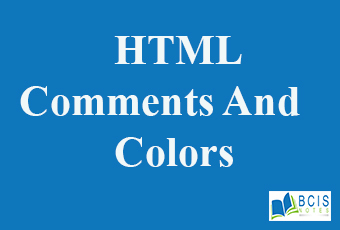 HTML Comments and Colors    Bcis Notes