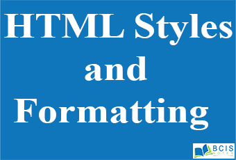 HTML Styles and Formatting || Bcis Notes
